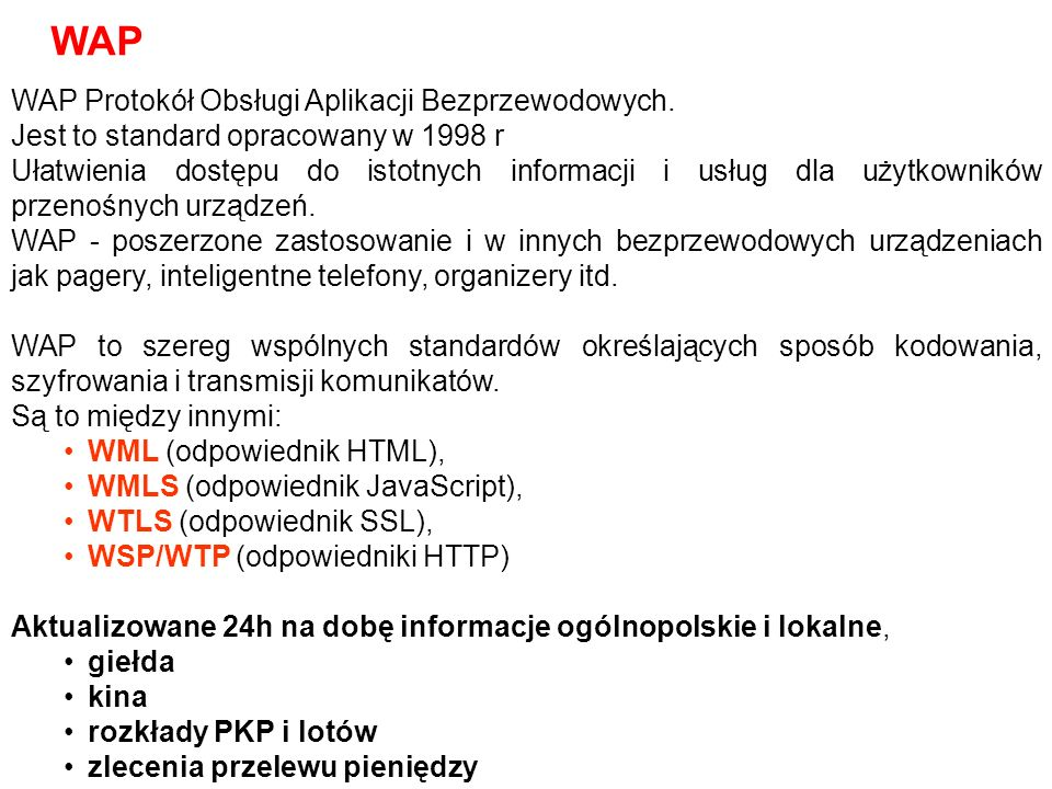 WAP WAP Protokół Obsługi Aplikacji Bezprzewodowych.