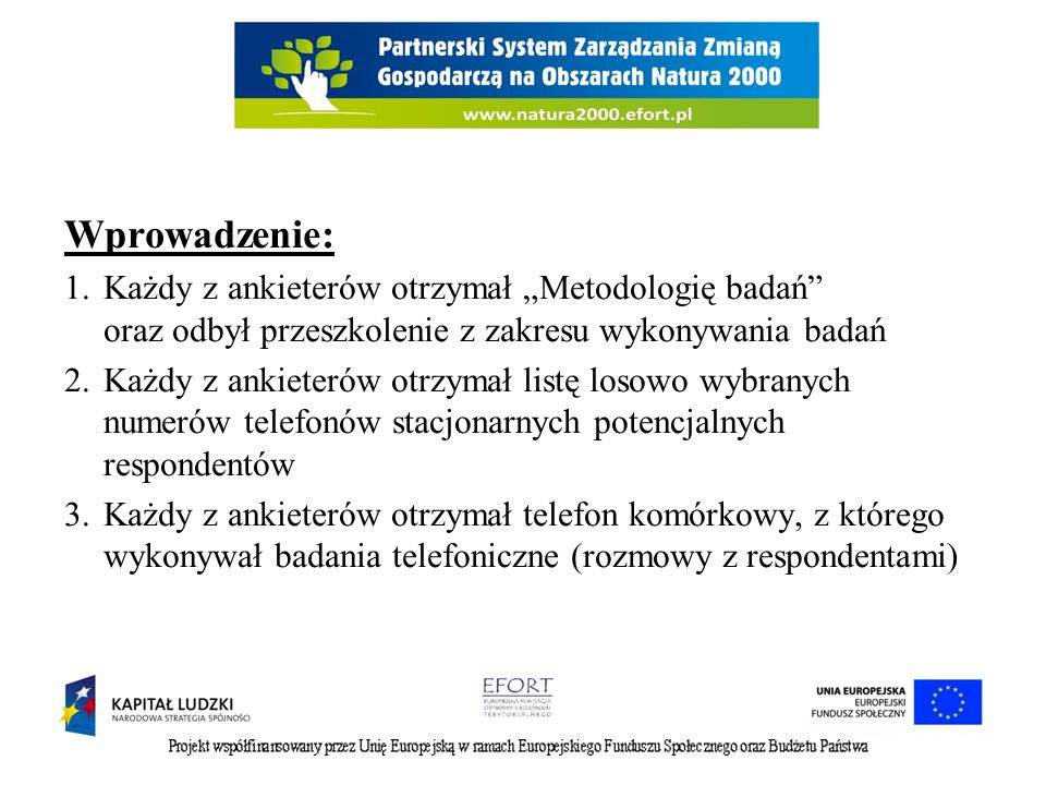 """Wprowadzenie: Każdy z ankieterów otrzymał """"Metodologię badań oraz odbył przeszkolenie z zakresu wykonywania badań."""