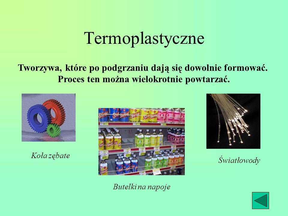 TermoplastyczneTworzywa, które po podgrzaniu dają się dowolnie formować. Proces ten można wielokrotnie powtarzać.