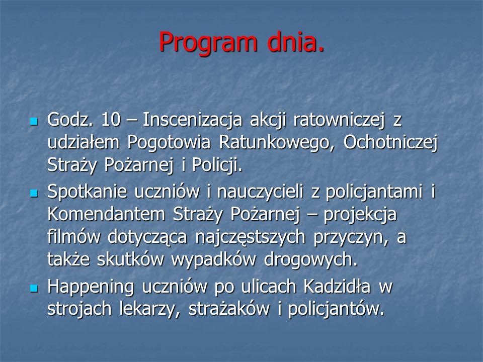 Program dnia. Godz. 10 – Inscenizacja akcji ratowniczej z udziałem Pogotowia Ratunkowego, Ochotniczej Straży Pożarnej i Policji.