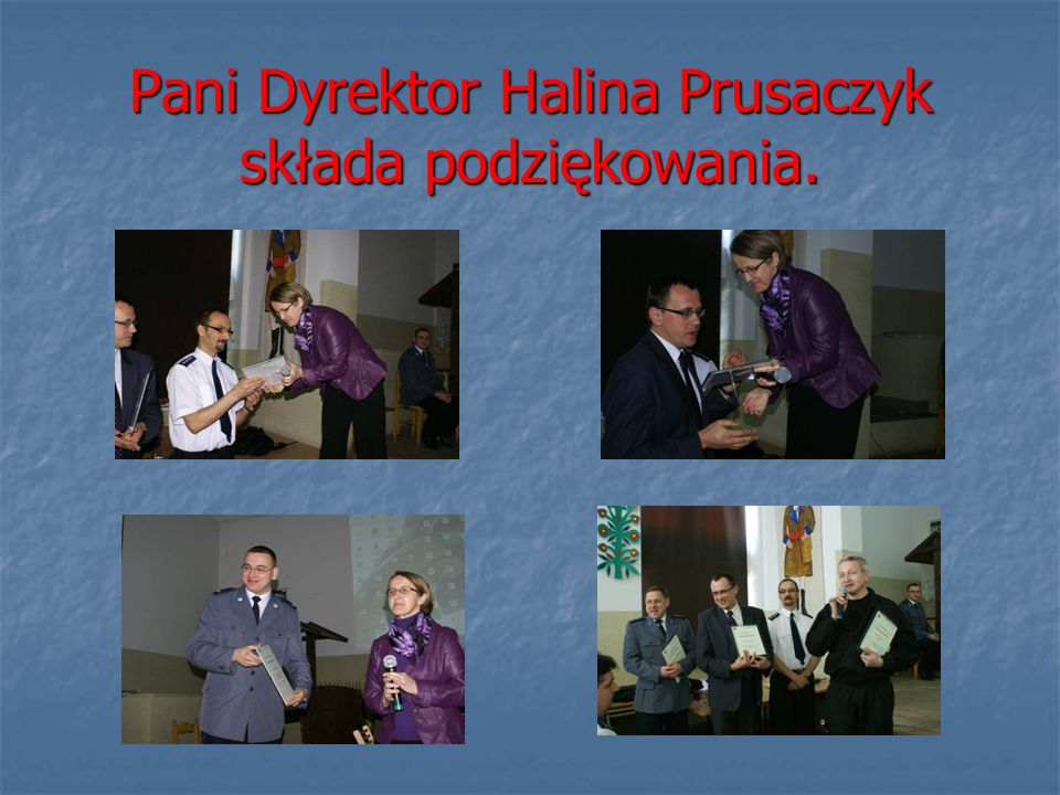 Pani Dyrektor Halina Prusaczyk składa podziękowania.