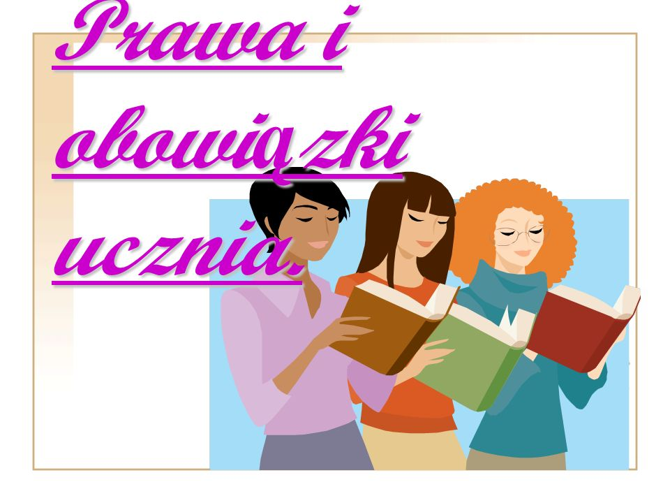 Prawa i obowiązki ucznia.