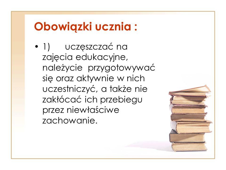 Obowiązki ucznia :