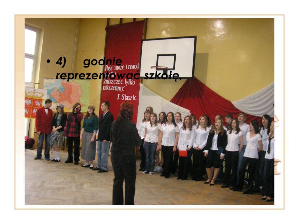 4) godnie reprezentować szkołę,