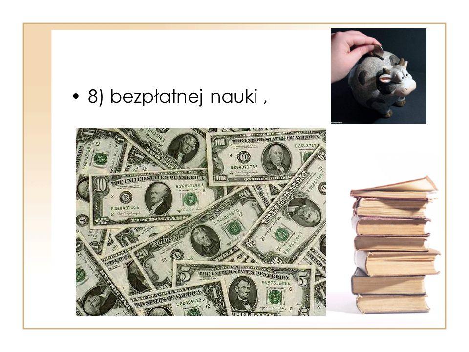 8) bezpłatnej nauki ,