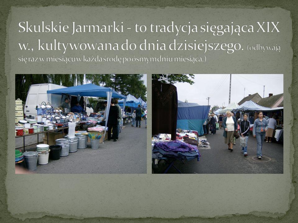 Skulskie Jarmarki - to tradycja sięgająca XIX w