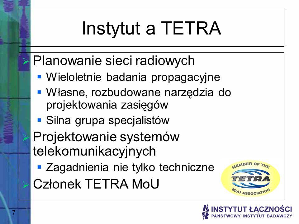 Instytut a TETRA Planowanie sieci radiowych