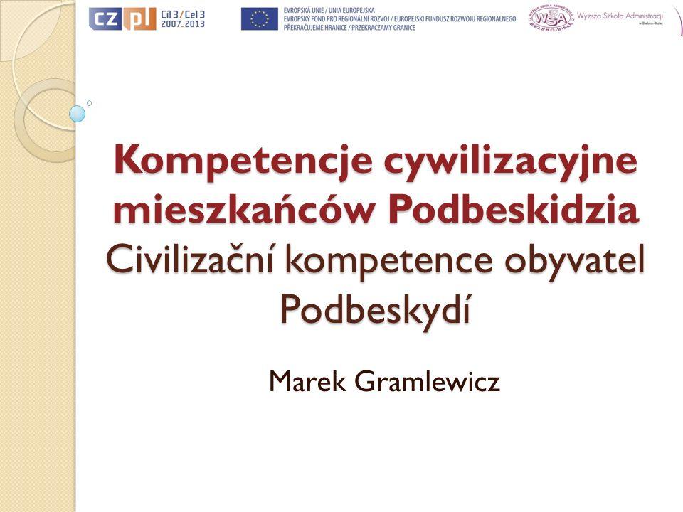 Kompetencje cywilizacyjne mieszkańców Podbeskidzia Civilizační kompetence obyvatel Podbeskydí