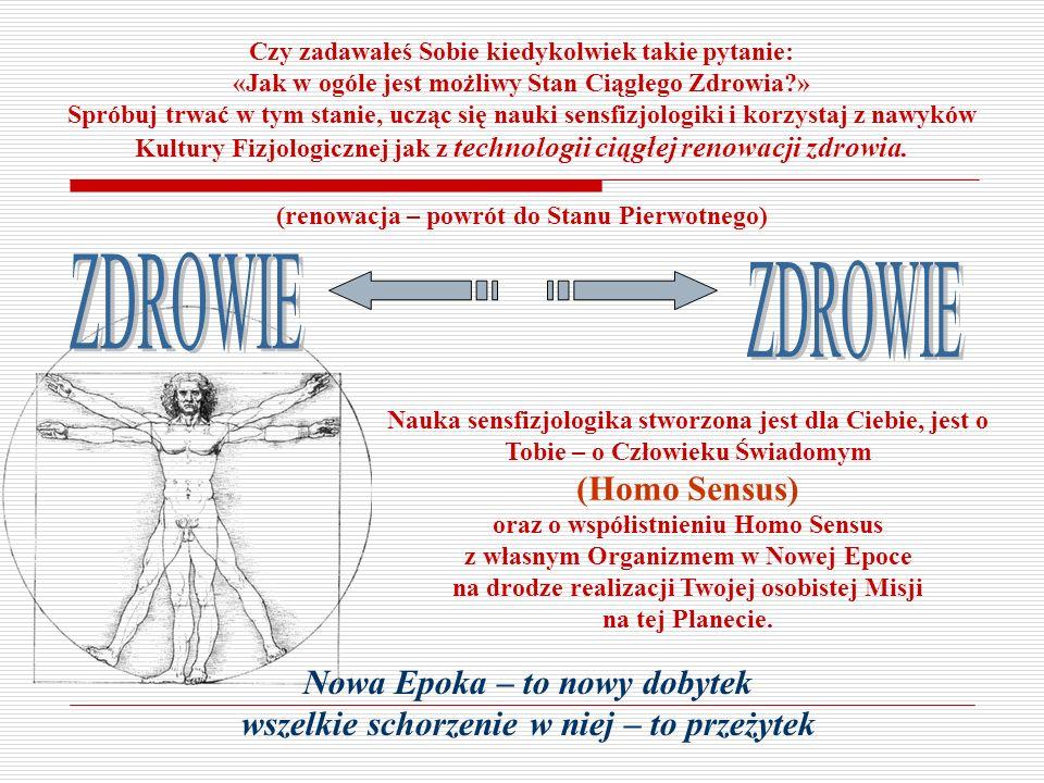 ZDROWIE ZDROWIE (Homo Sensus) Nowa Epoka – to nowy dobytek