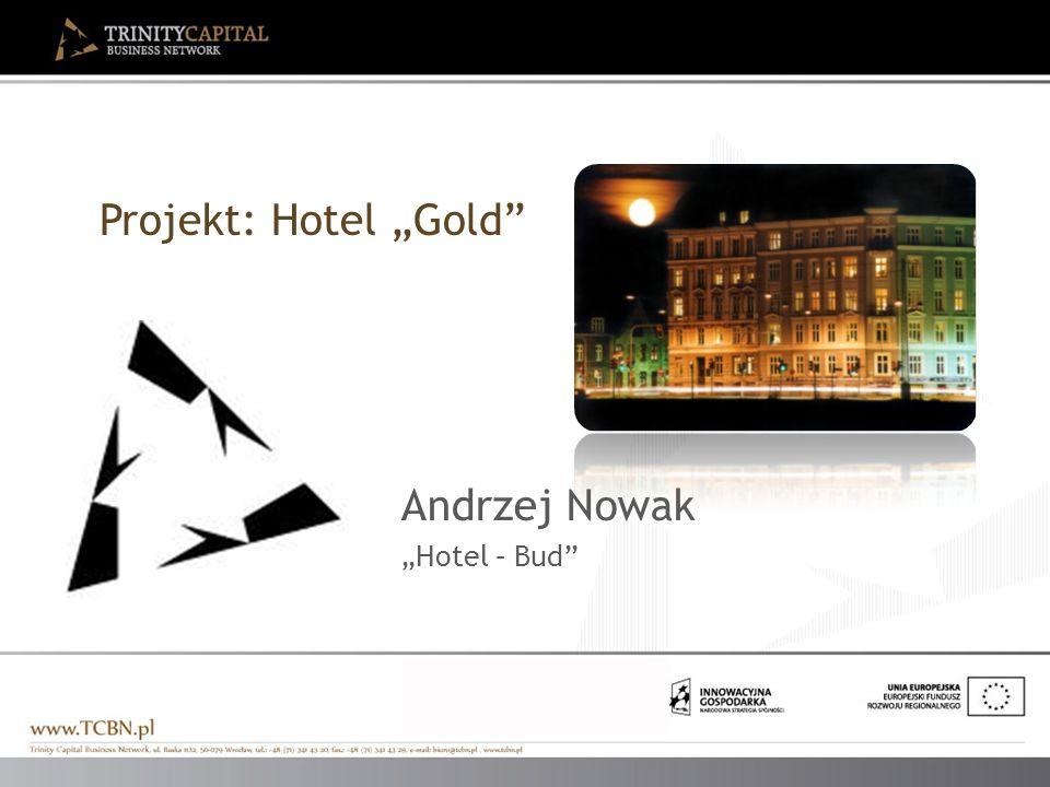 """Projekt: Hotel """"Gold Andrzej Nowak """"Hotel – Bud"""