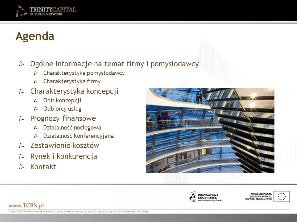 Agenda Ogólne informacje na temat firmy i pomysłodawcy