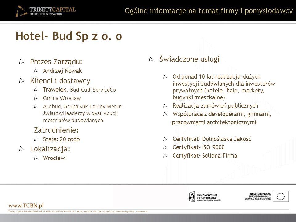 Hotel- Bud Sp z o. o Ogólne informacje na temat firmy i pomysłodawcy