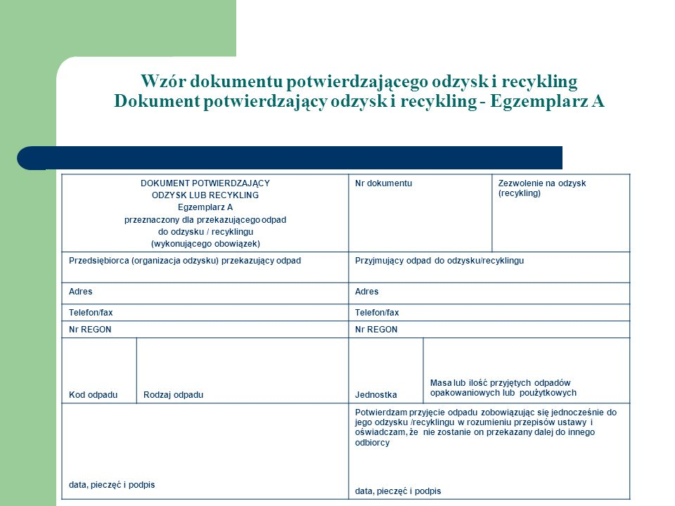 Wzór dokumentu potwierdzającego odzysk i recykling Dokument potwierdzający odzysk i recykling - Egzemplarz A