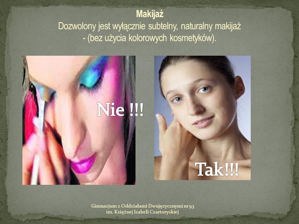 Makijaż Dozwolony jest wyłącznie subtelny, naturalny makijaż - (bez użycia kolorowych kosmetyków).
