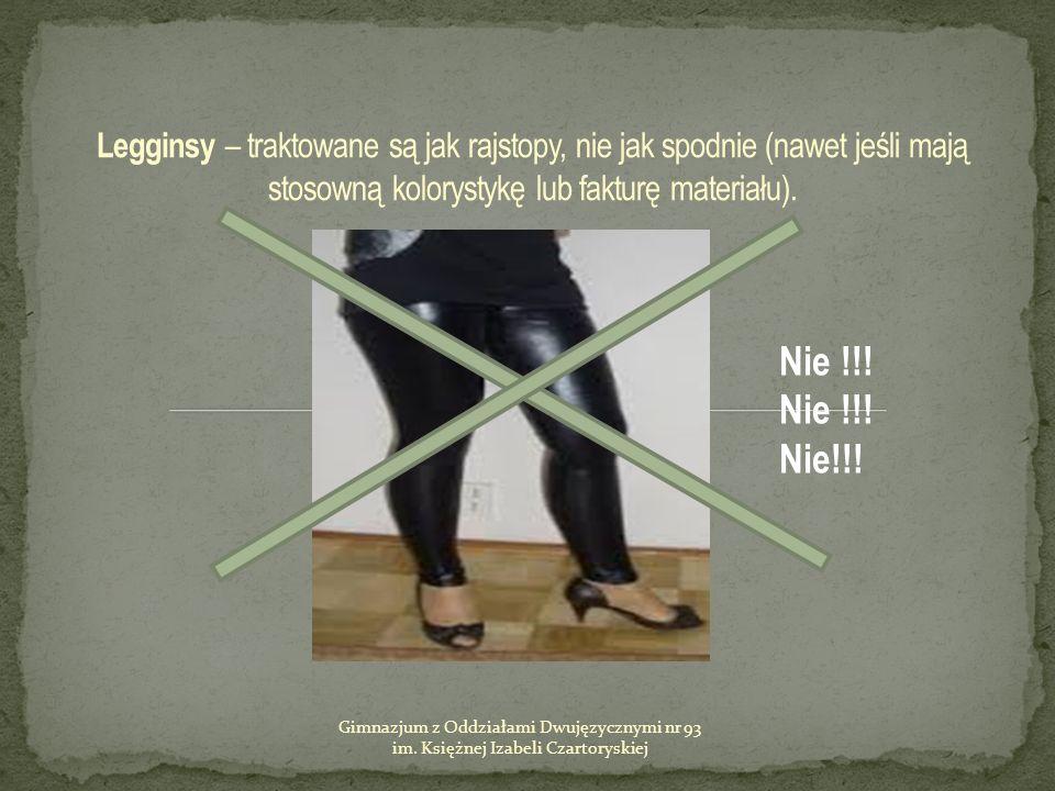 Legginsy – traktowane są jak rajstopy, nie jak spodnie (nawet jeśli mają stosowną kolorystykę lub fakturę materiału).