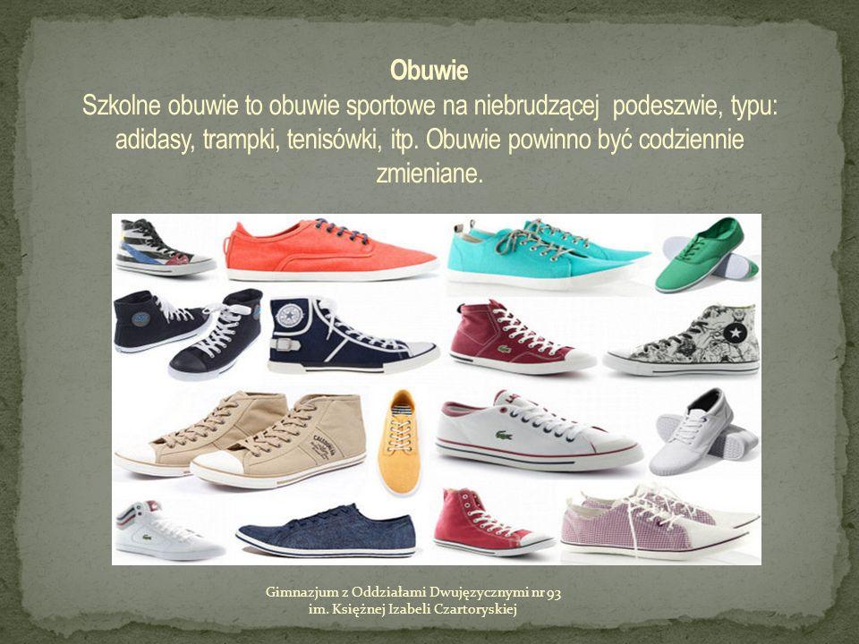 Obuwie Szkolne obuwie to obuwie sportowe na niebrudzącej podeszwie, typu: adidasy, trampki, tenisówki, itp. Obuwie powinno być codziennie zmieniane.