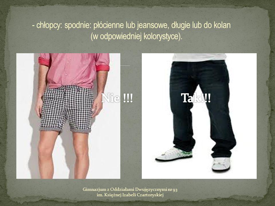 - chłopcy: spodnie: płócienne lub jeansowe, długie lub do kolan (w odpowiedniej kolorystyce).
