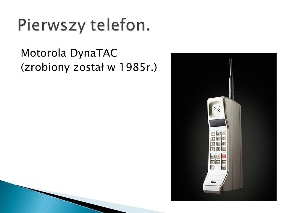 Pierwszy telefon. Motorola DynaTAC (zrobiony został w 1985r.)