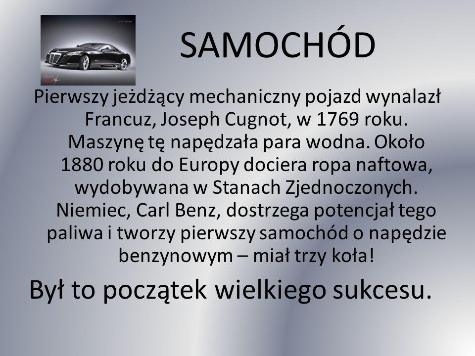 SAMOCHÓD Był to początek wielkiego sukcesu.