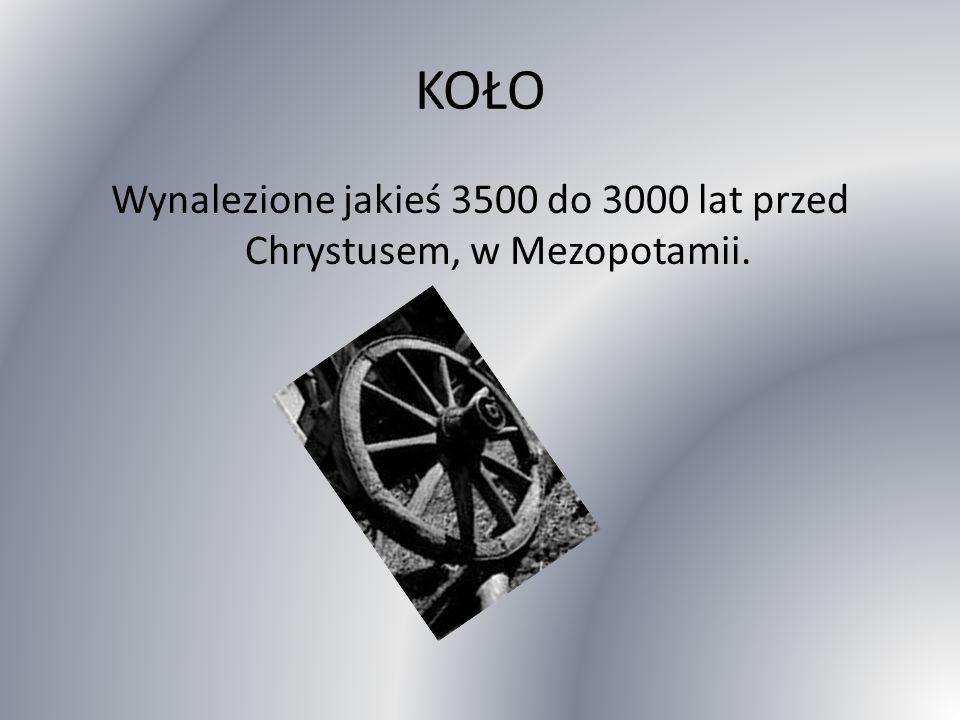Wynalezione jakieś 3500 do 3000 lat przed Chrystusem, w Mezopotamii.