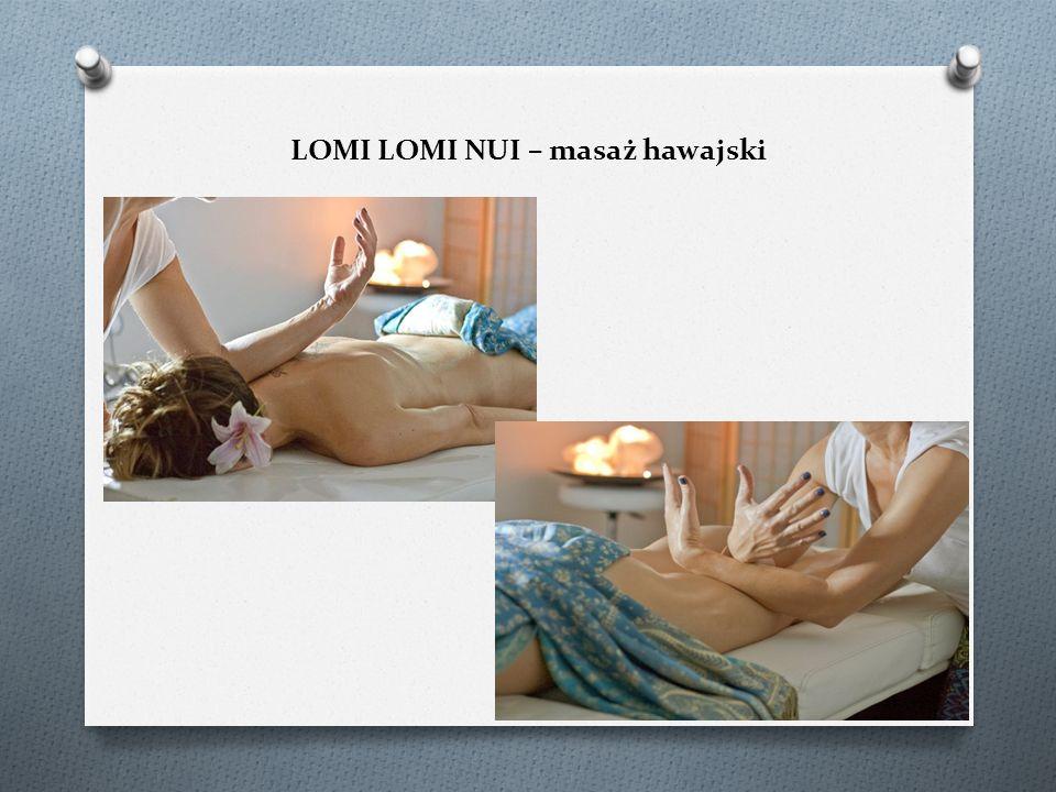 LOMI LOMI NUI – masaż hawajski