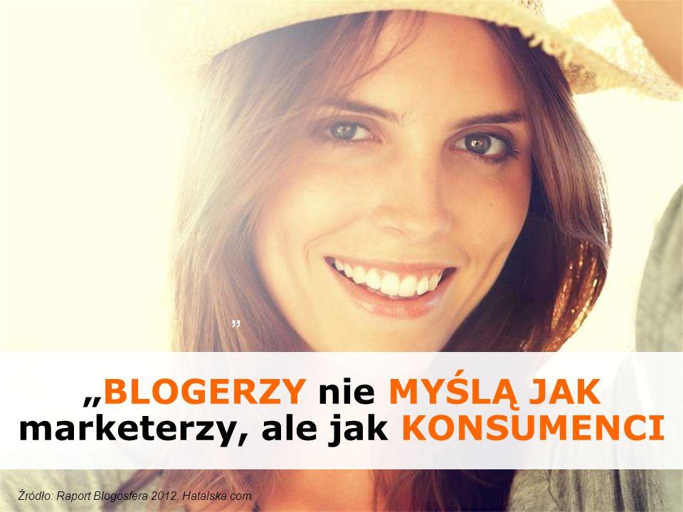 """""""BLOGERZY nie MYŚLĄ JAK marketerzy, ale jak KONSUMENCI"""