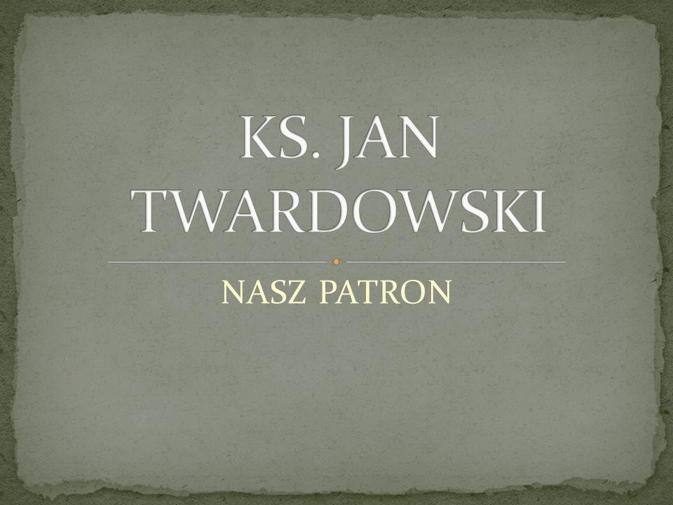 KS. JAN TWARDOWSKI NASZ PATRON