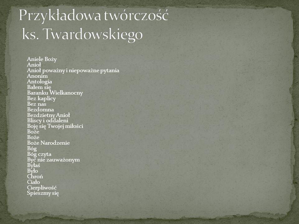 Przykładowa twórczość ks. Twardowskiego