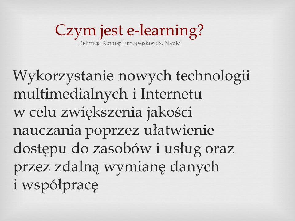 Czym jest e-learning Definicja Komisji Europejskiej ds. Nauki