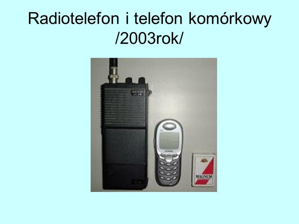 Radiotelefon i telefon komórkowy /2003rok/