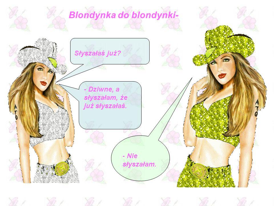 Blondynka do blondynki-