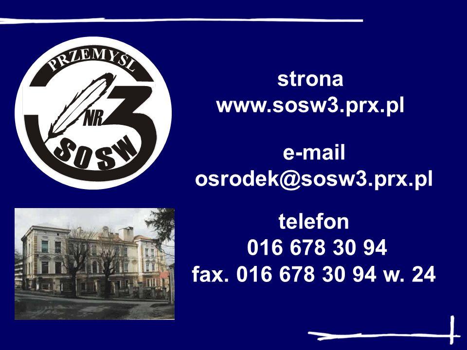 strona www.sosw3.prx.pl e-mail. osrodek@sosw3.prx.pl.