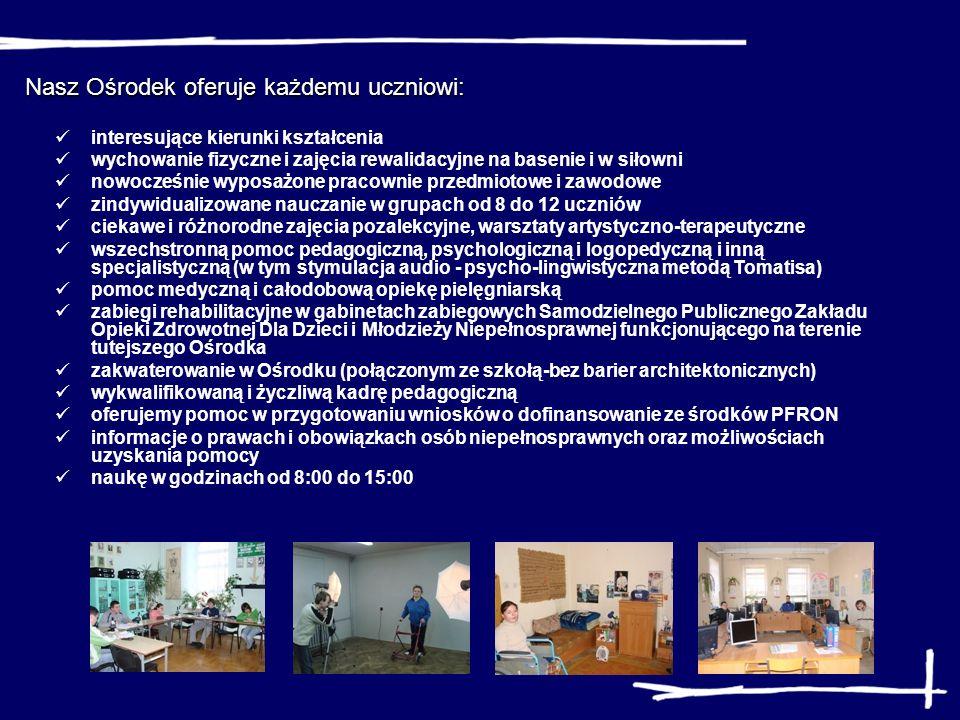 Nasz Ośrodek oferuje każdemu uczniowi: