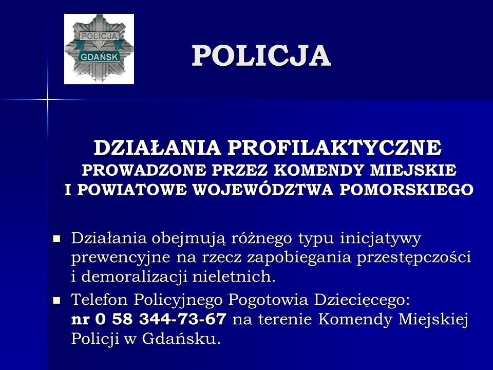 POLICJA DZIAŁANIA PROFILAKTYCZNE PROWADZONE PRZEZ KOMENDY MIEJSKIE I POWIATOWE WOJEWÓDZTWA POMORSKIEGO.