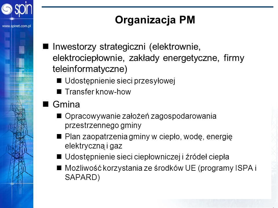 Organizacja PMInwestorzy strategiczni (elektrownie, elektrociepłownie, zakłady energetyczne, firmy teleinformatyczne)