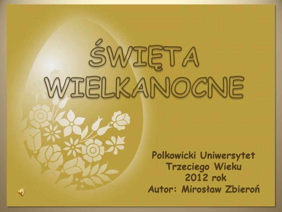 Polkowicki Uniwersytet Trzeciego Wieku Autor: Mirosław Zbieroń