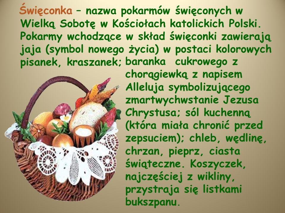 Święconka – nazwa pokarmów święconych w Wielką Sobotę w Kościołach katolickich Polski. Pokarmy wchodzące w skład święconki zawierają jaja (symbol nowego życia) w postaci kolorowych pisanek, kraszanek;