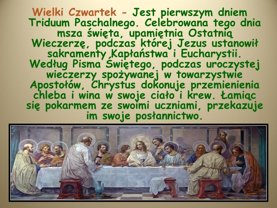 Wielki Czwartek - Jest pierwszym dniem Triduum Paschalnego