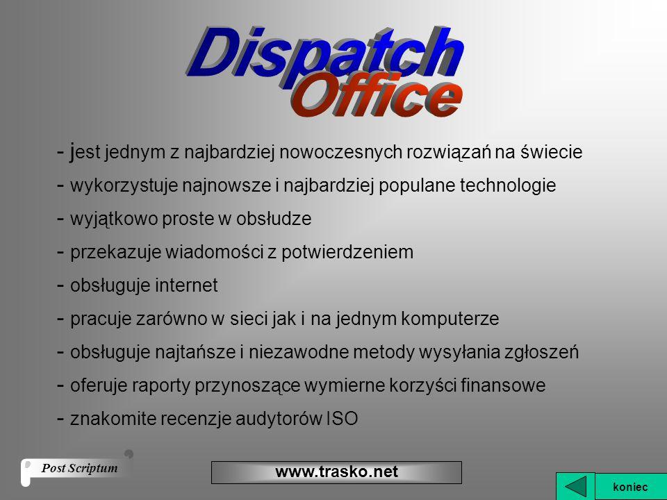 Dispatch Office. - jest jednym z najbardziej nowoczesnych rozwiązań na świecie. - wykorzystuje najnowsze i najbardziej populane technologie.