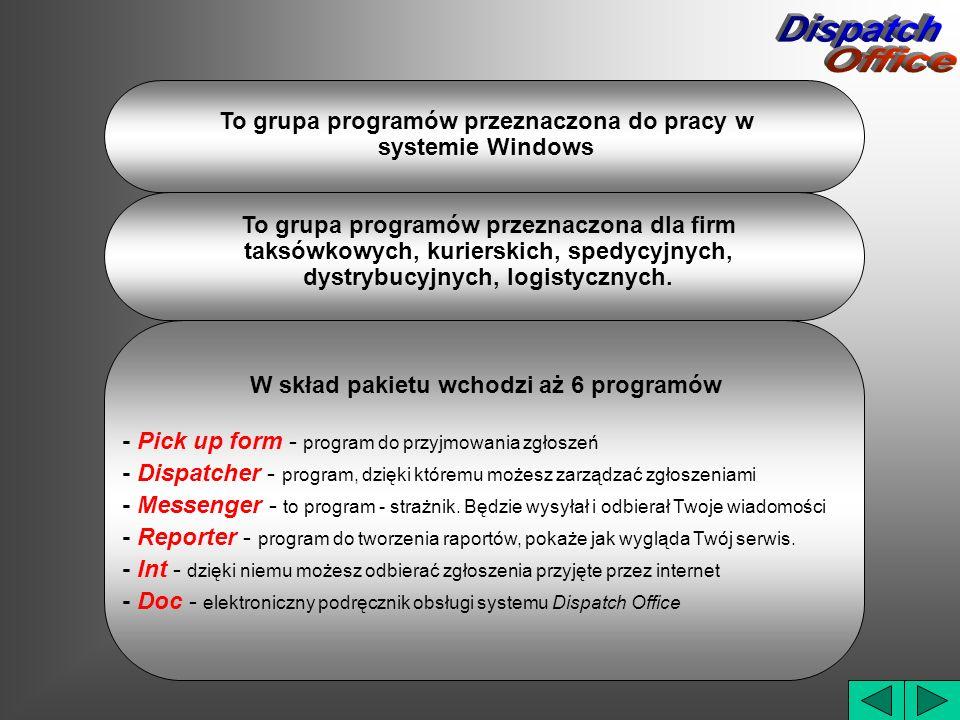 Dispatch Office. To grupa programów przeznaczona do pracy w systemie Windows.