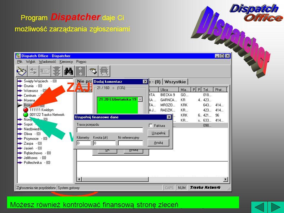 Program Dispatcher daje Ci możliwość zarządzania zgłoszeniami