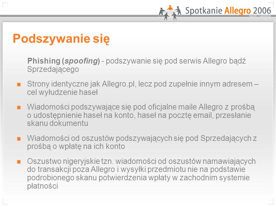 Podszywanie się Phishing (spoofing) - podszywanie się pod serwis Allegro bądź Sprzedającego.