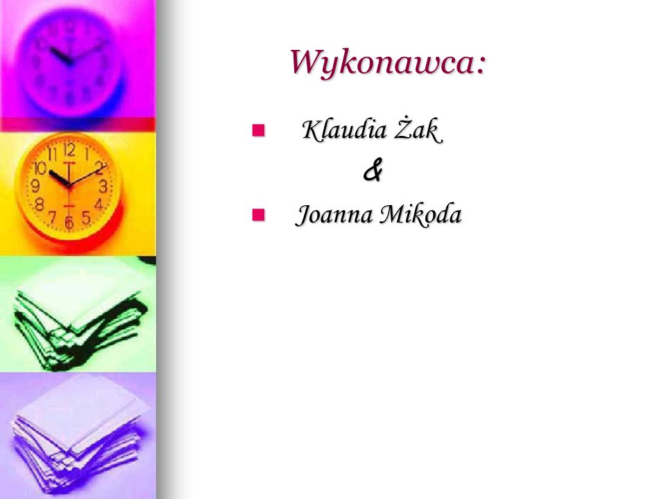 Wykonawca: Klaudia Żak & Joanna Mikoda