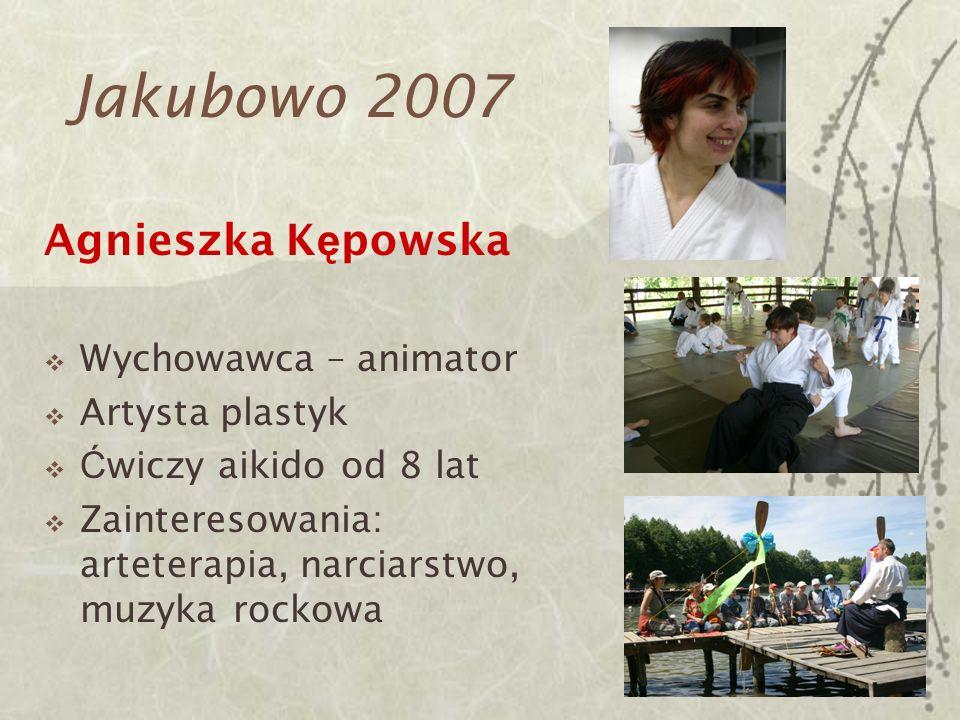 Jakubowo 2007 Agnieszka Kępowska Wychowawca – animator Artysta plastyk