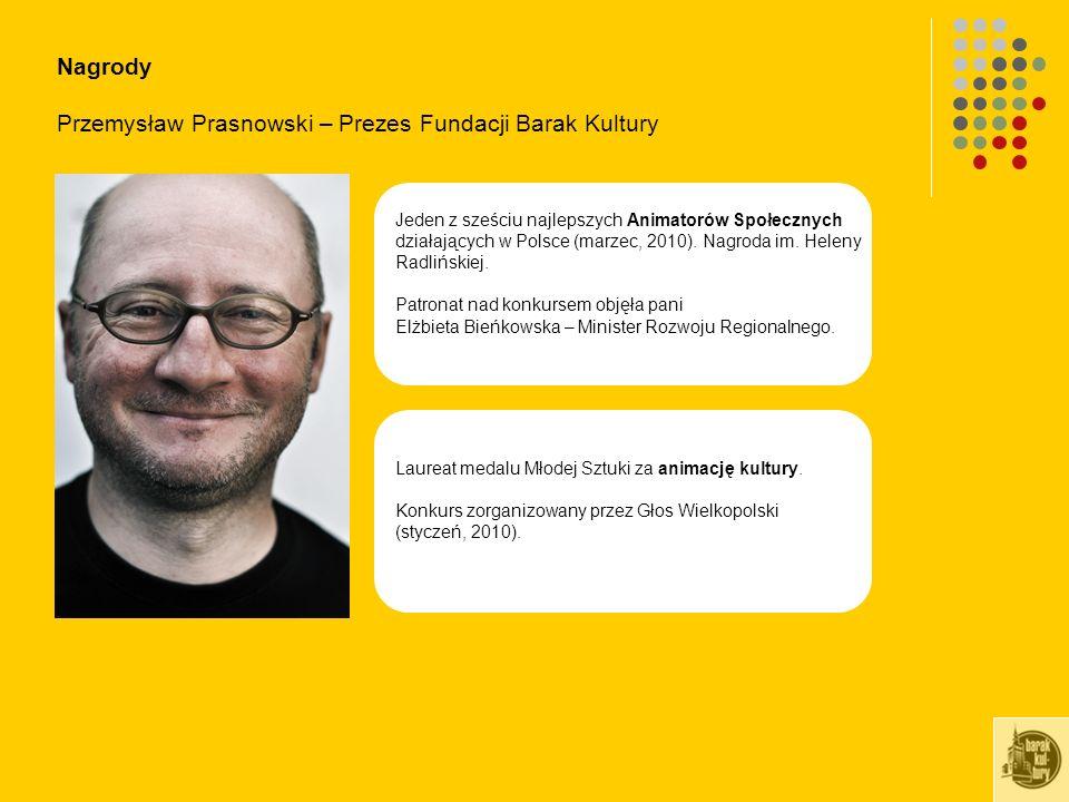 Nagrody Przemysław Prasnowski – Prezes Fundacji Barak Kultury