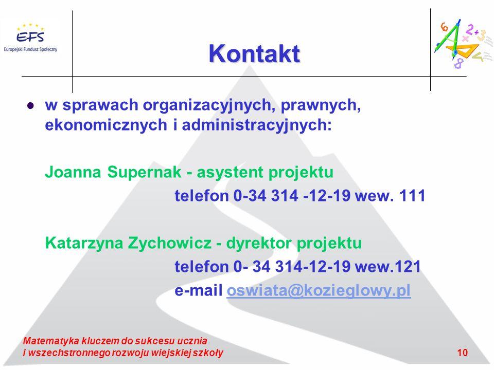 Kontakt w sprawach organizacyjnych, prawnych, ekonomicznych i administracyjnych: Joanna Supernak - asystent projektu.
