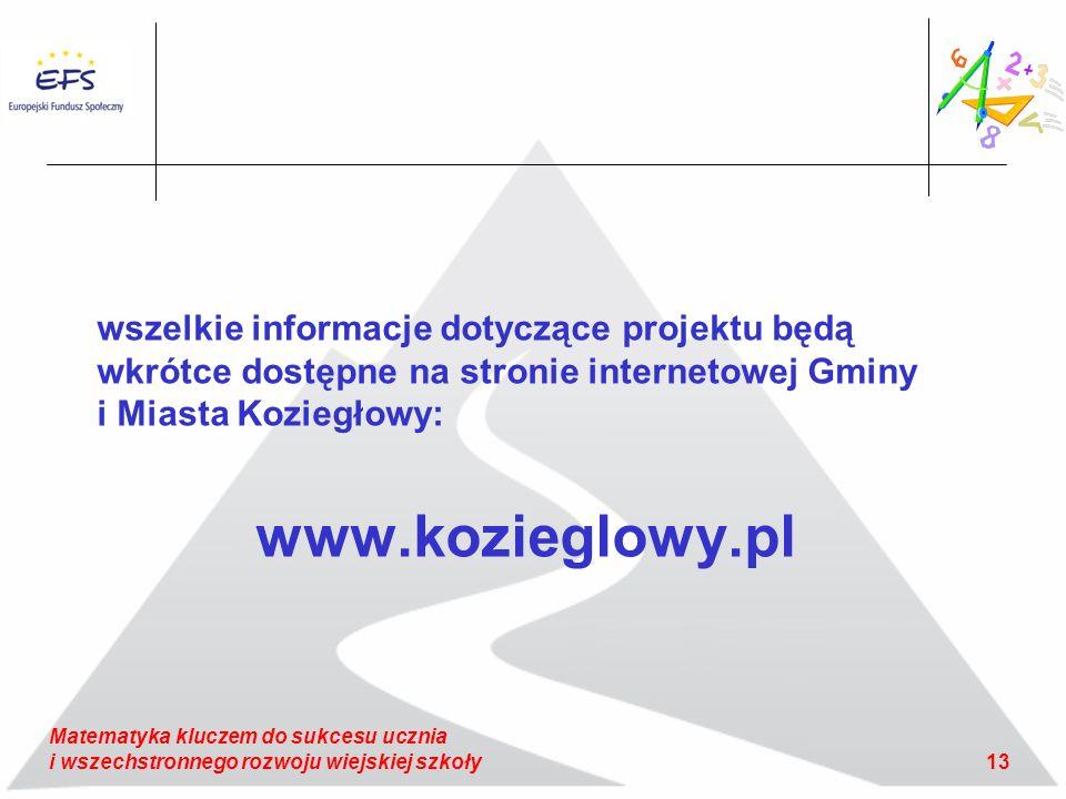 wszelkie informacje dotyczące projektu będą wkrótce dostępne na stronie internetowej Gminy i Miasta Koziegłowy: