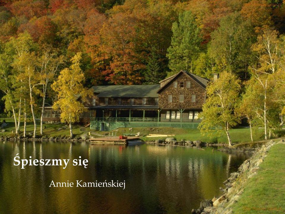 Śpieszmy się Annie Kamieńskiej