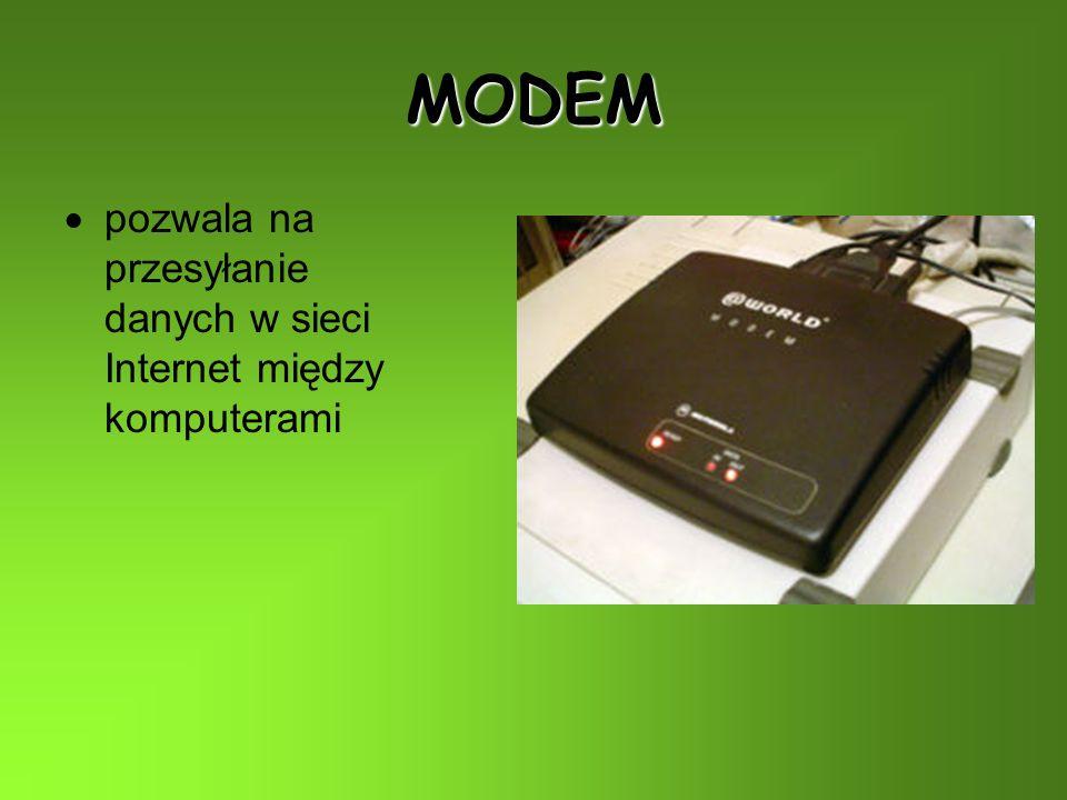 MODEM pozwala na przesyłanie danych w sieci Internet między komputerami