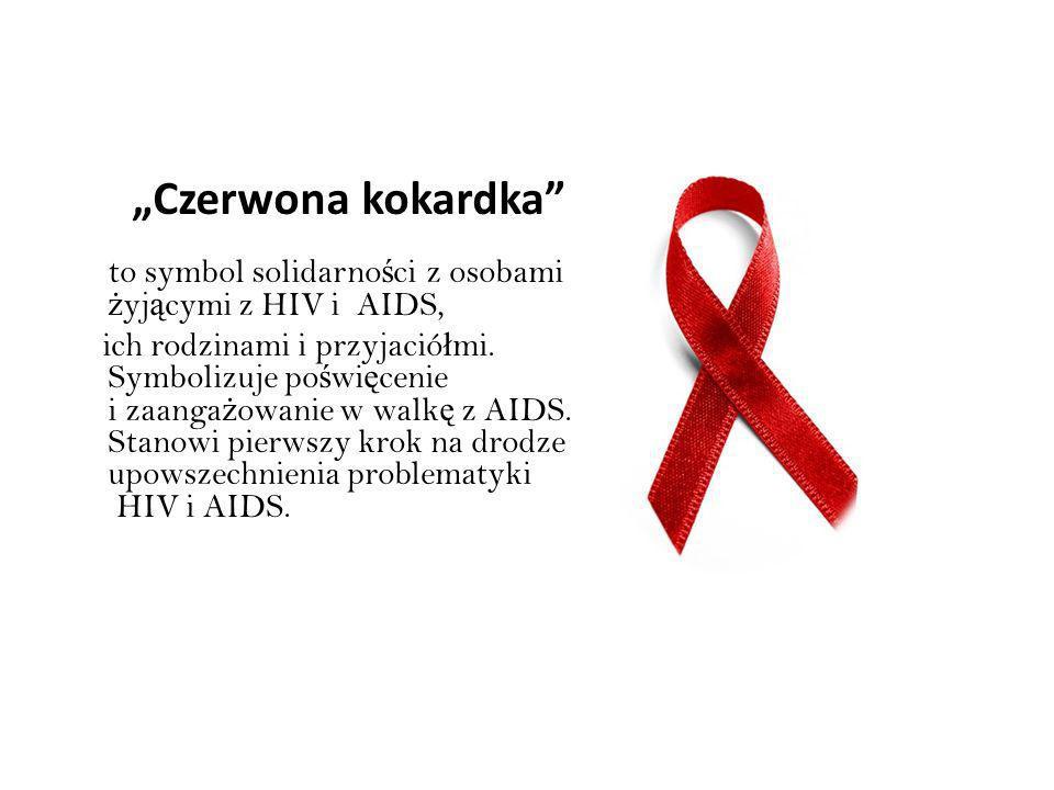 """""""Czerwona kokardka to symbol solidarności z osobami żyjącymi z HIV i AIDS,"""